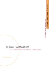Cultural Collaborations: Building Partnerships for Arts Participation