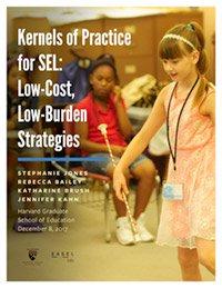Report Identifies Sel Barriers Students >> Kernels Of Practice For Sel Low Cost Low Burden Strategies The