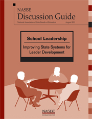 NASBE Discussion Guide: School Leadership: Improving State Systems for Leader Development
