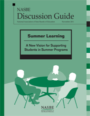 NASBE Discussion Guide: Summer Learning: A New Vision for Supporting Students in Summer Programs