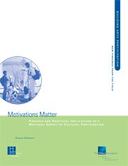 Motivations Matter: Findings and Practical Implications of a National Survey of Cultural Participation