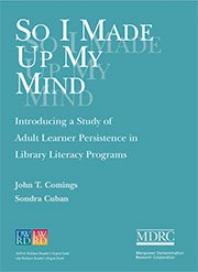 So I Made Up My Mind: Introducing a Study of Adult Learner Persistence in Library Literacy Programs