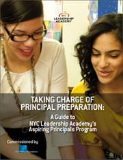 Taking Charge of Principal Preparation: A Guide to NYC Leadership Academy's Aspiring Principals Program