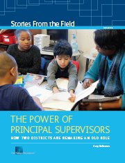 The Power of Principal Supervisors: How Two Districts Are Remaking an Old Role