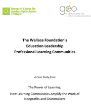 The Wallace Foundation's Education Leadership Professional Learning Communities: A Case Study