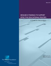 Research Findings to Support Effective Educational Policymaking: Evidence and Action Steps for State, District and Local Policym