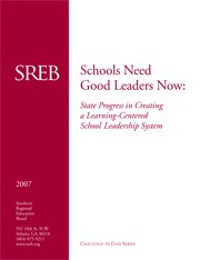 Schools Need Good Leaders Now: State Progress in Creating a Learning-Centered School Leadership System