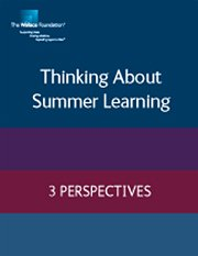 Thinking About Summer Learning: Three Perspectives
